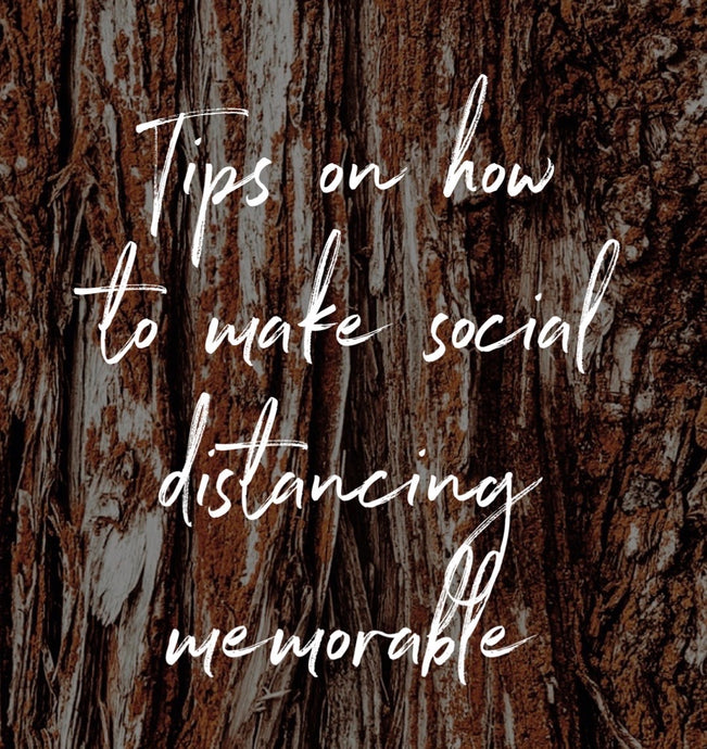 How To Make Social Distancing Memorable