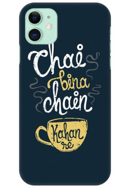 Chai Bina Chain Kaha Printed Case Available For 650+ Phone Models