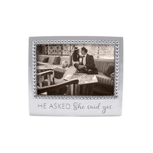 Load image into Gallery viewer, HE ASKED. SHE SAID YES. Beaded 4x6 Frame | Mariposa Photo Frames