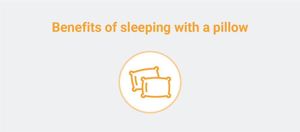 Benefits to sleeping on a pillow
