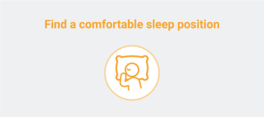 Find a comfortable sleep position