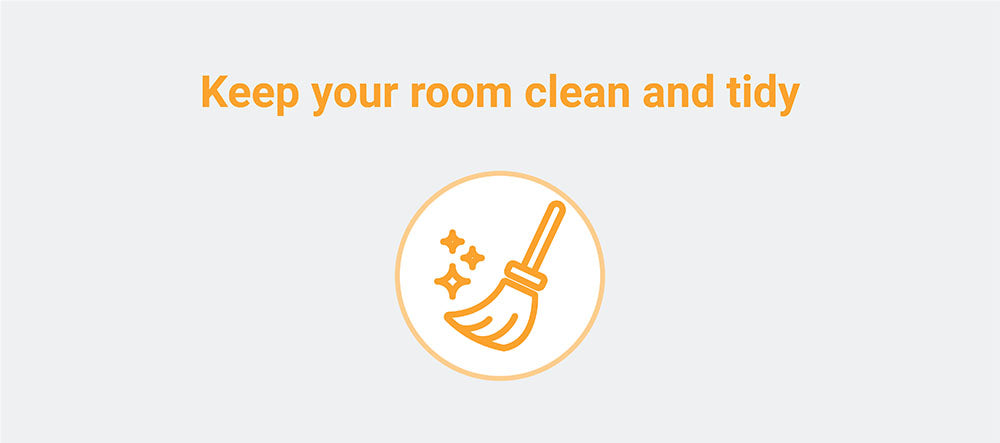 Keep your room clean and tidy