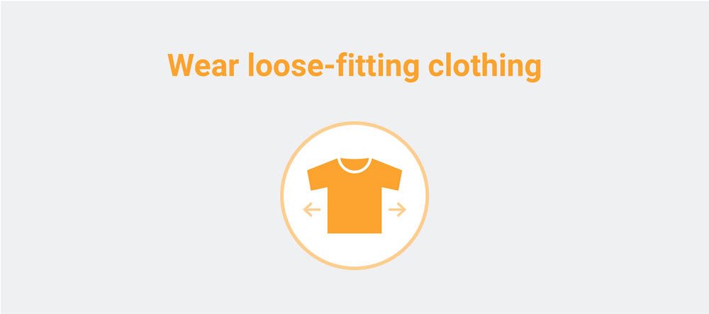 wear loose fitting clothing icon