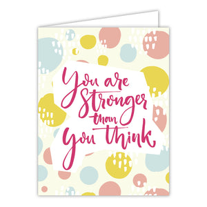 You are Stronger Greeting Card