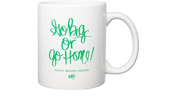 ABD Coffee Mug -Go Big or Go Home