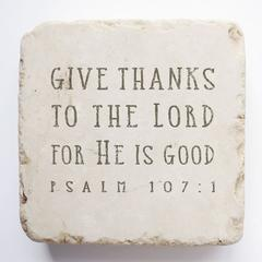 Small Scripture Block -Psalm 107:1