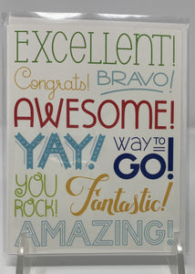 Excellent!  Congrats!  Bravo! Greeting Card