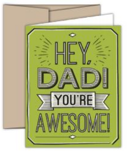 Hey Dad, You're Awesome!  Greeting Card