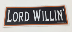 Lord Willin' Sticker