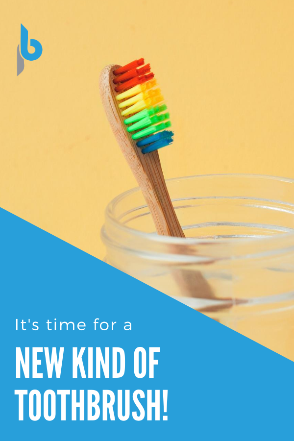 It's Time for a new Kind of Toothbrush
