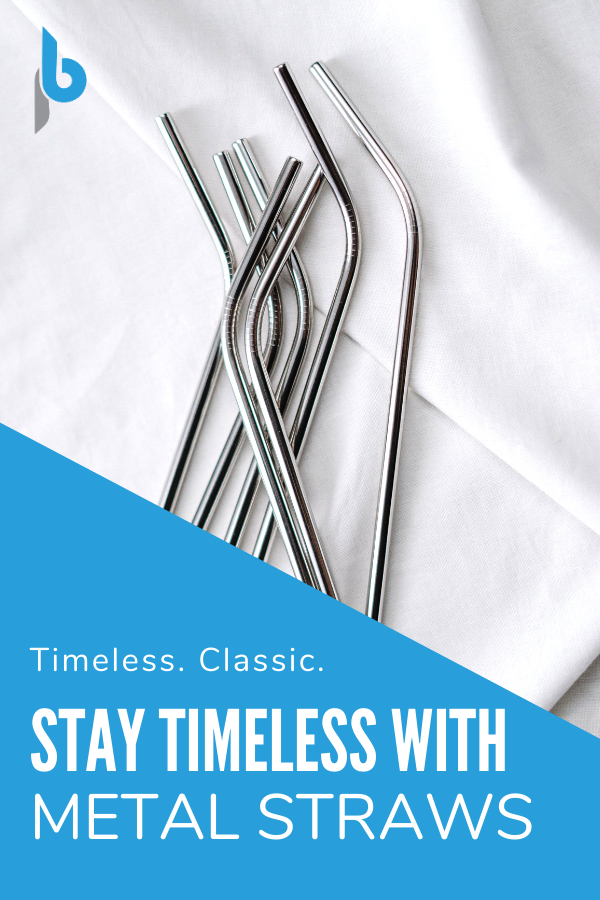 Stay Timeless with Metal Straws