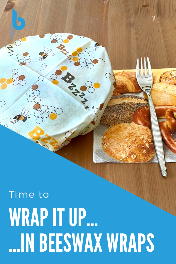 Time to Wrap it up in Beeswax Wraps