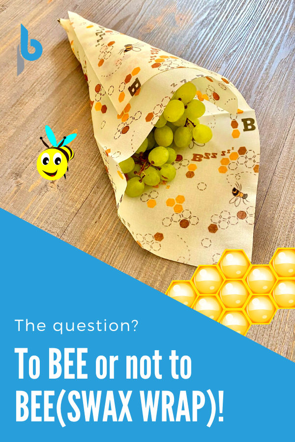 To Bee or not to Beeswax Wrap