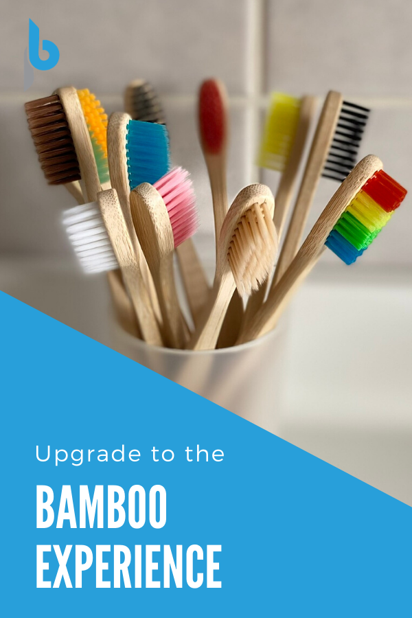 Upgrade to the Bamboo Experience
