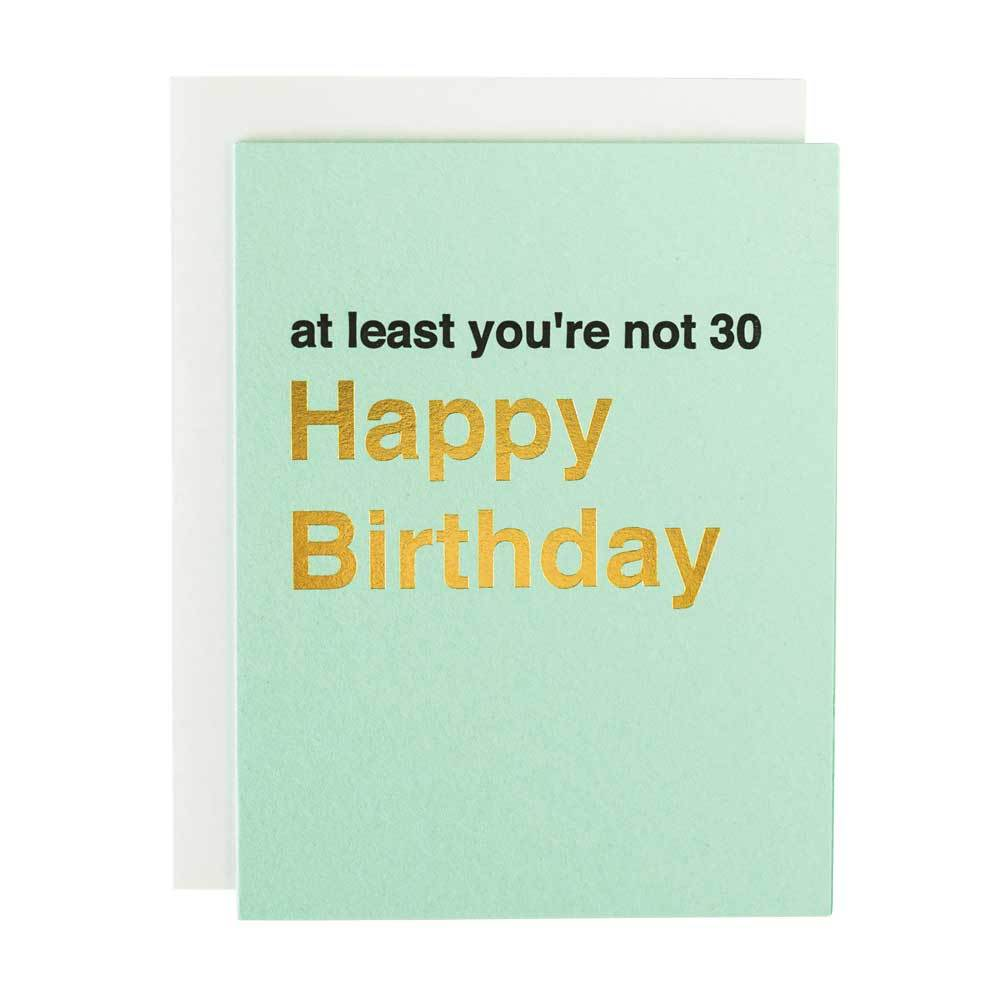 Funny Birthday Card Letterpress At Least You Re Not