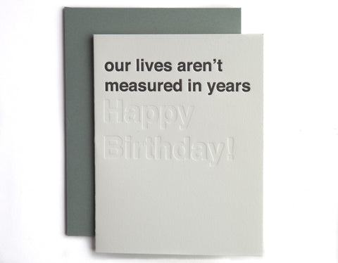 Our lives aren't measured in years (Happy Birthday!)