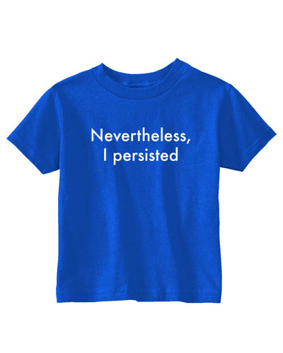 Funny T- Shirt for Kids Nevertheless, I Persisted