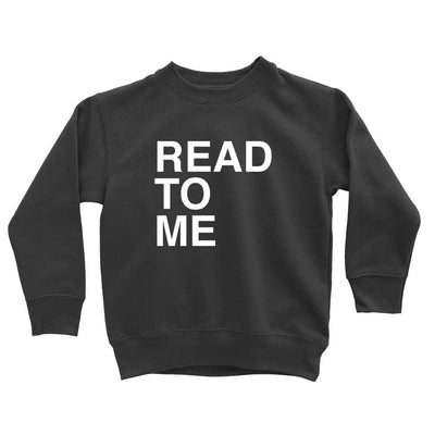 Funny Sweatshirt for Kids Read To Me
