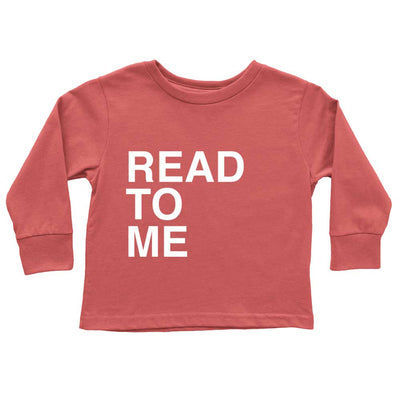 Funny Long Sleeve Shirt for Kids Read To Me