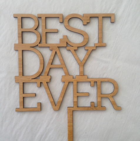 Cake Topper - Best Day Ever
