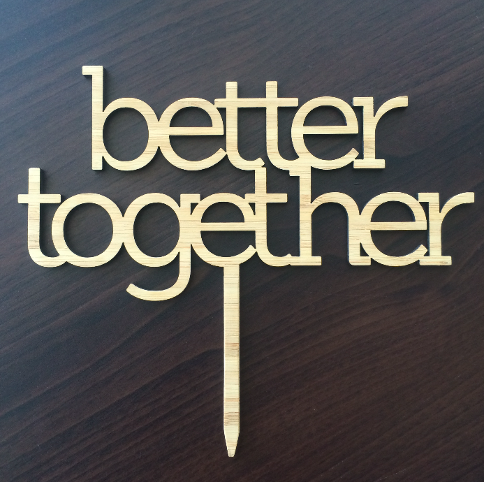Cake Topper - Better Together