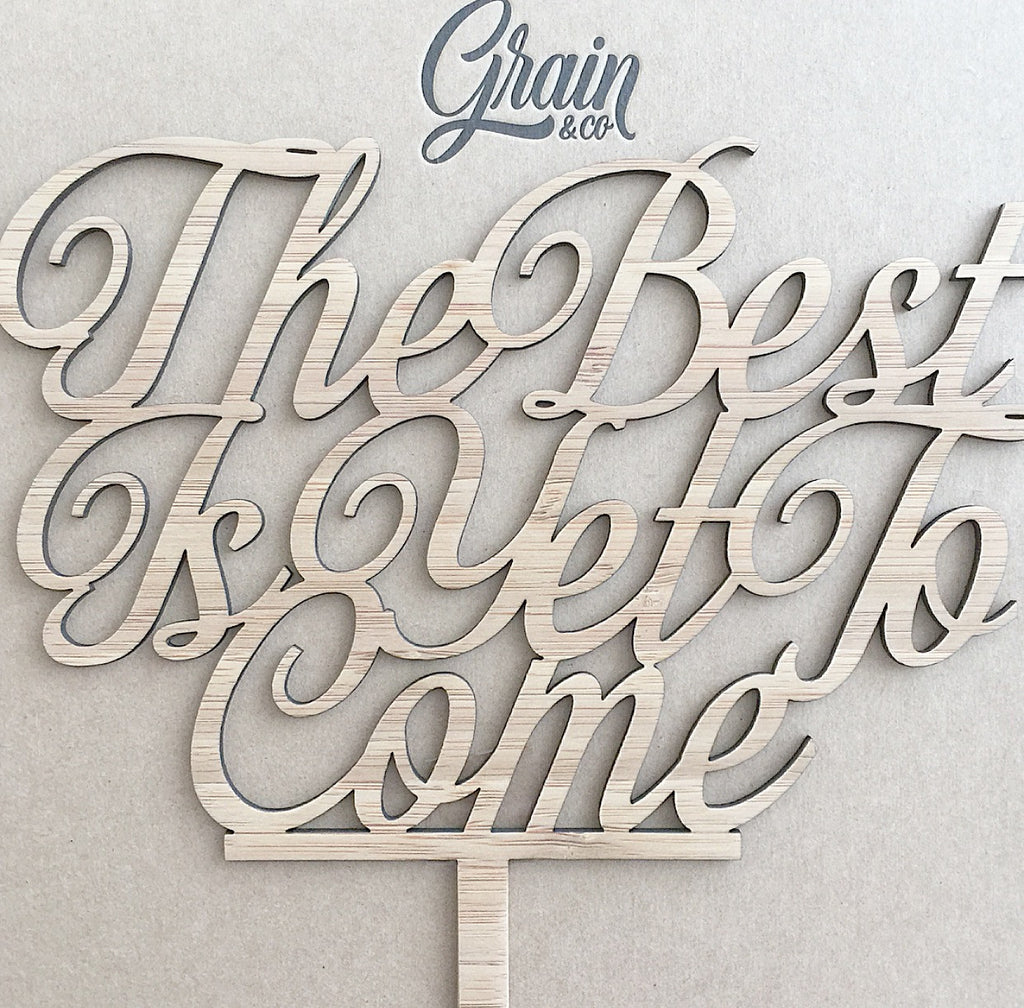 Cake Topper - The Best Is Yet To Come