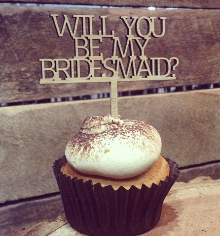 Cupcake Topper - Will You Be My Bridesmaid