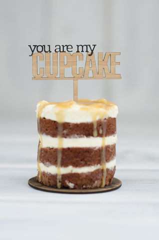 Copy of Cupcake Topper - You are my Cupcake