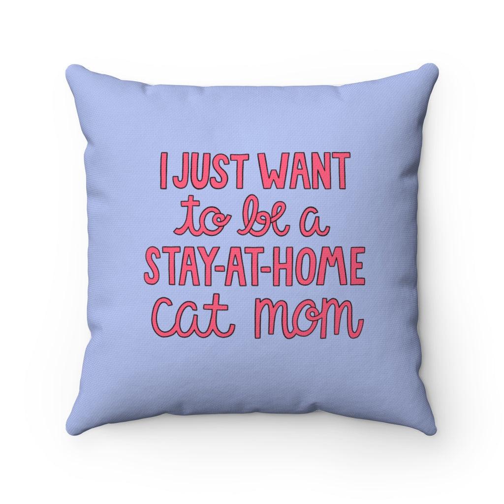 Stay At Home Cat Mom Toss Pillow
