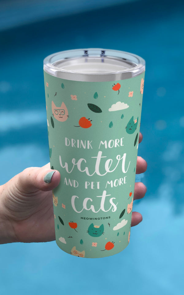 Drink More Water, Pet More Cats 20oz Tumbler
