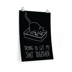 Shit Together Cat Poster