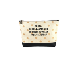 Inspirational Canvas Pouch - Today, be the badass girl...