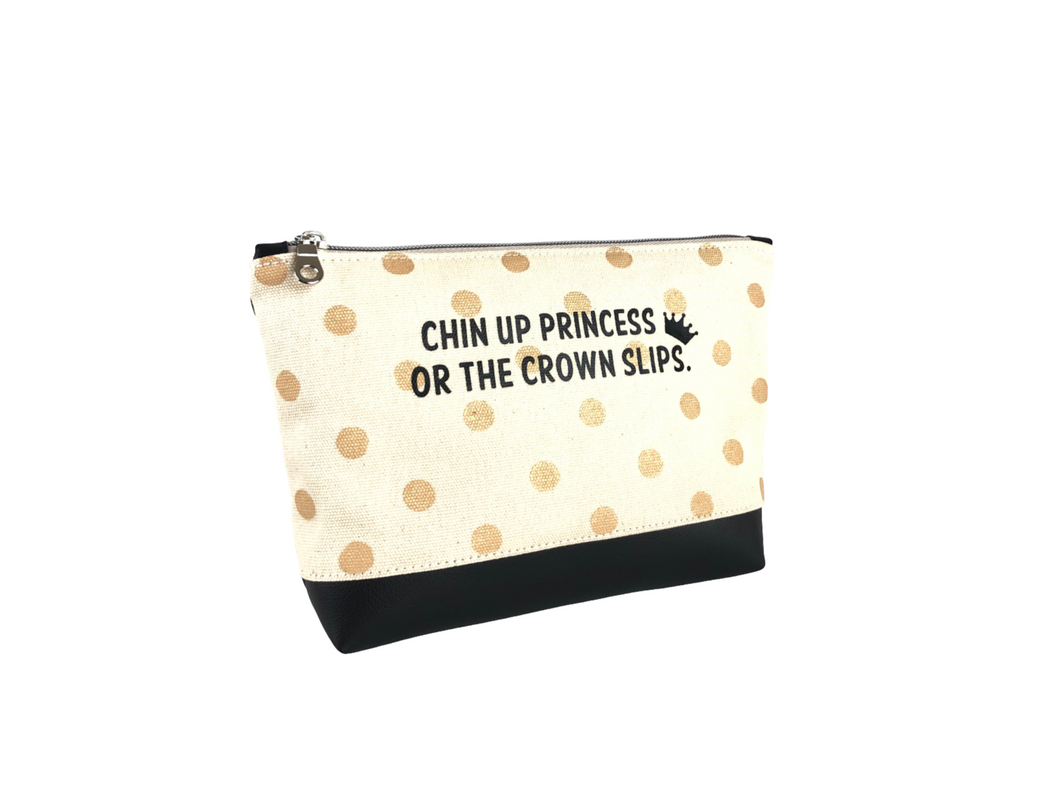 Inspirational Canvas Pouch - Chin up princess, or the crown slips