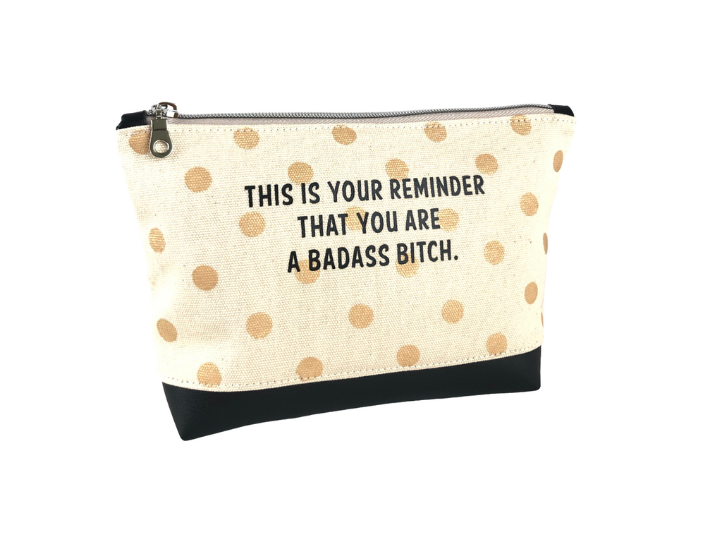 Inspirational Canvas Pouch - This is your reminder that you are a badass bitch