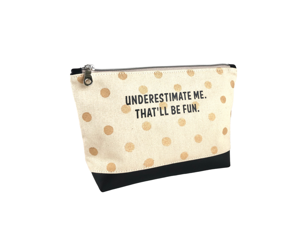 Inspirational Canvas Pouch - Underestimate me. That'll be fun.