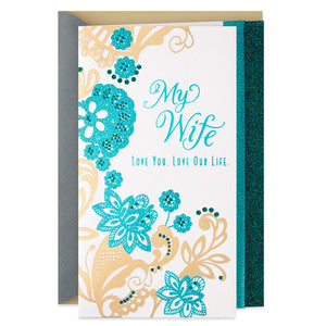 Wife - Love You, Love Our Life Anniversary Card