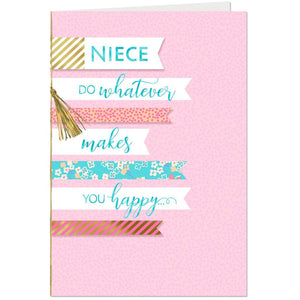 Niece - Do Whatever Makes You Happy Birthday Card