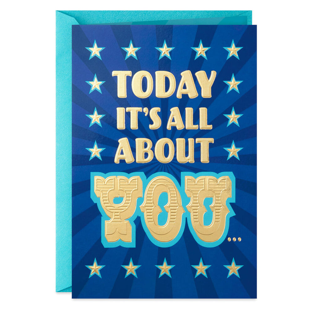 Today It's All About You Birthday Card