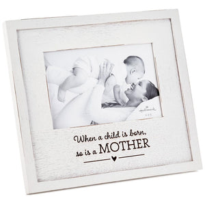 A Mother is Born Wood Picture Frame, 4x6