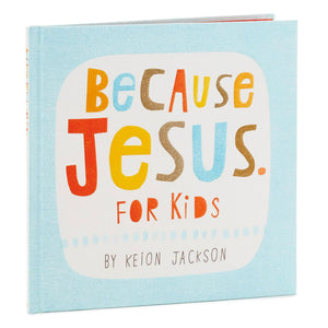 Because Jesus. for Kids Book