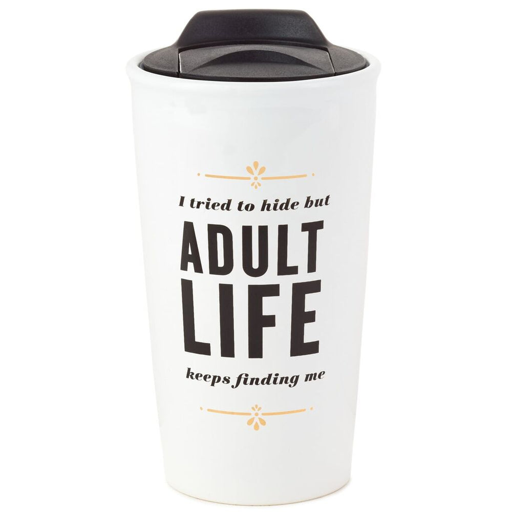 Adult Life Keeps Finding Me Ceramic Travel Mug, 10 oz.