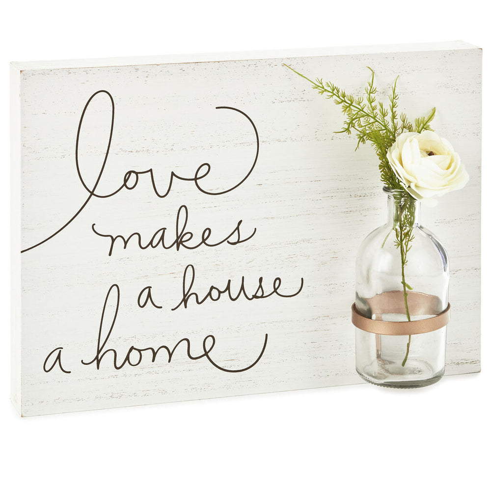 Love Makes a Home Wood Quote Sign