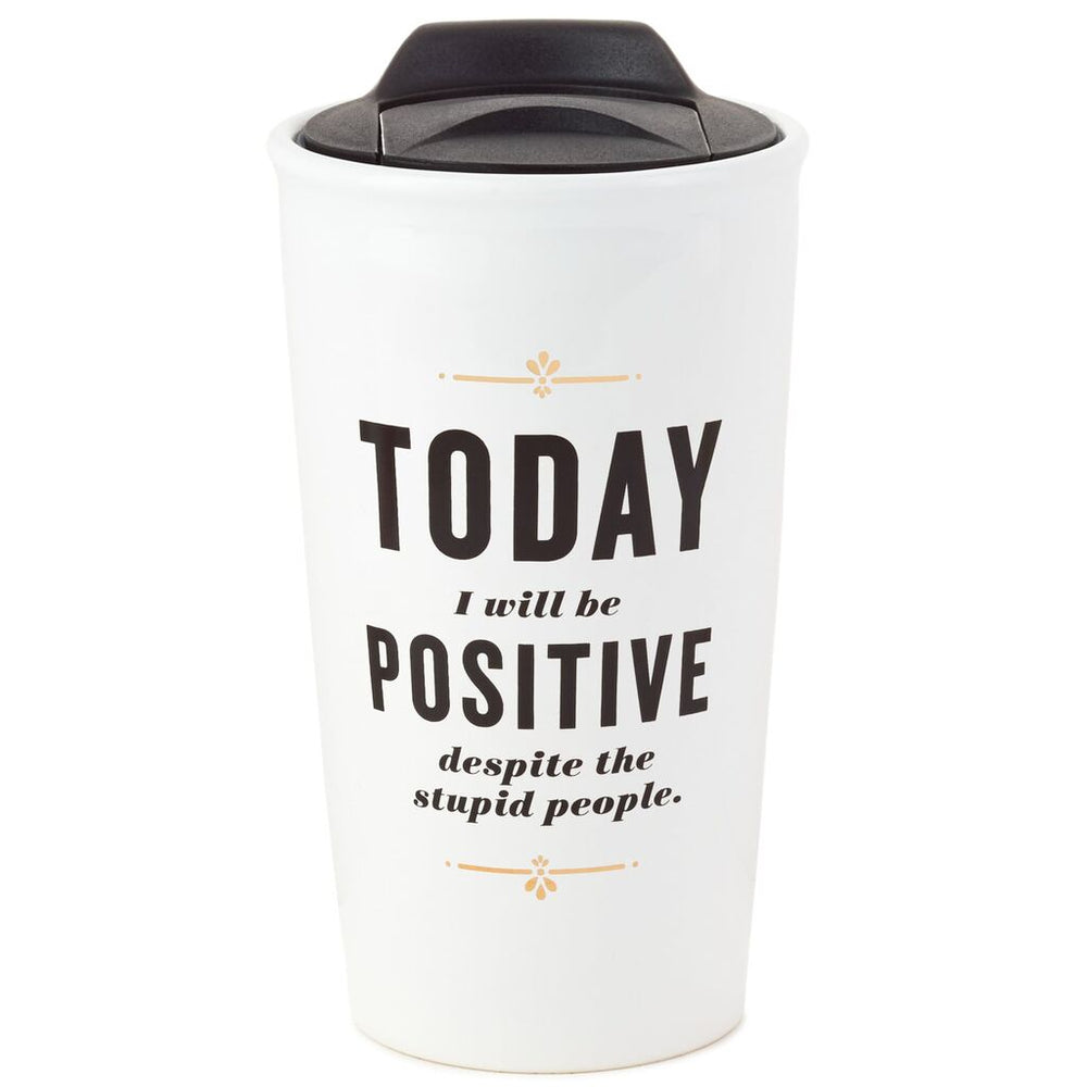 Load image into Gallery viewer, Today I Will Be Positive Ceramic Travel Mug, 10 oz.