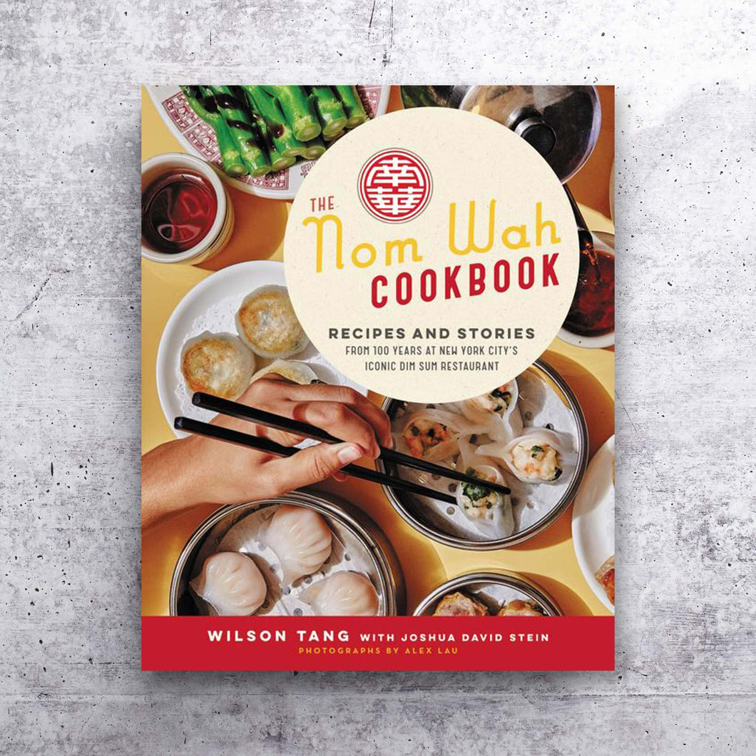 The Nom Wah Cookbook