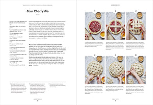 A page spread from the Dessert Person cookbook showing a recipe and step by step photo instructions for Sour Cherry Pie with a lattice top