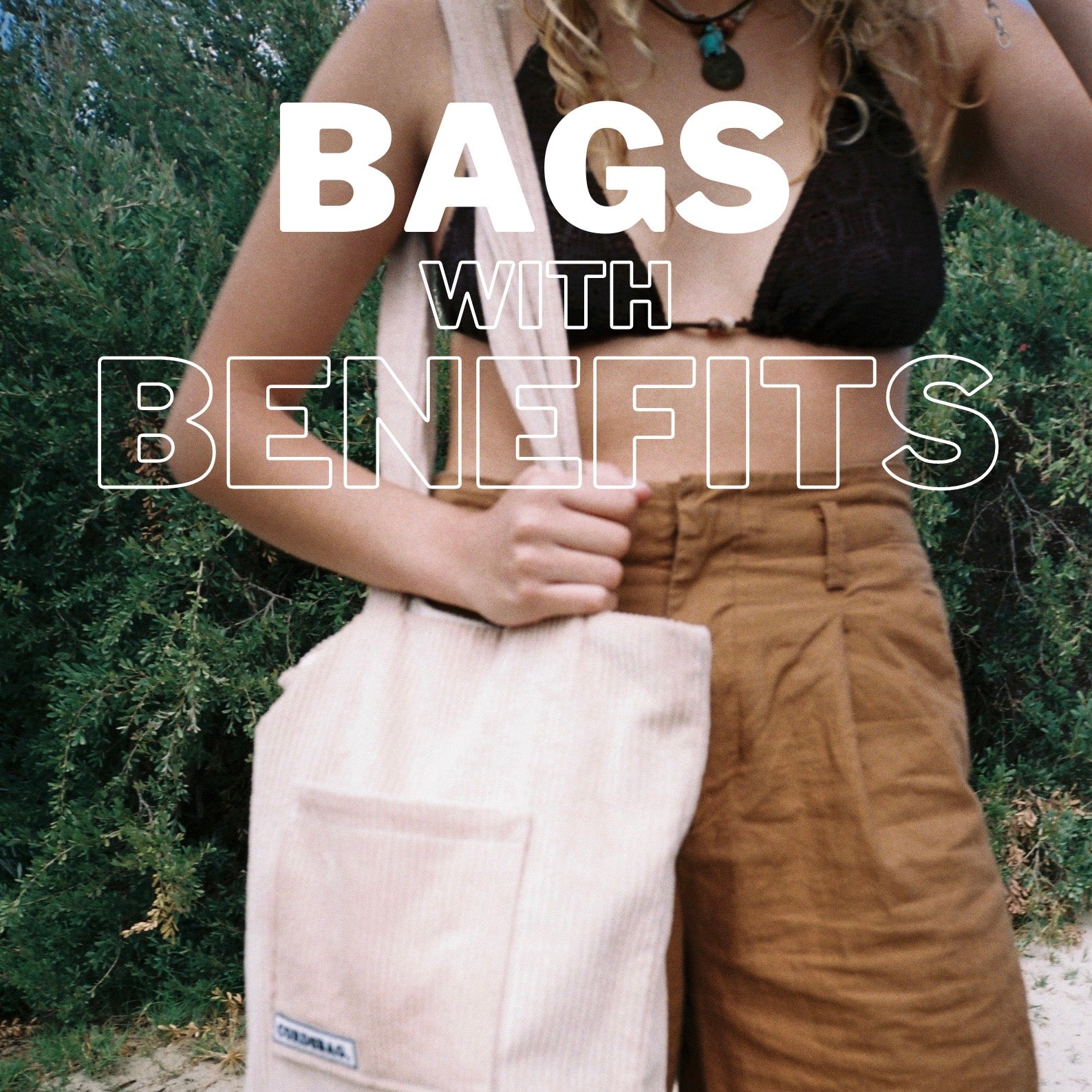 BAGS WITH BENEFITS