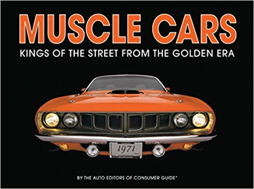 Muscle Cars: Kings of the Street From the Golden Era