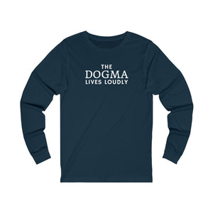 Dogma Lives Loudly Long Sleeve