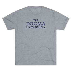Dogma Lives Loudly