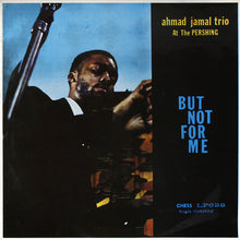 Load image into Gallery viewer, Ahmad Jamal Trio - Ahmad Jamal At The Pershing